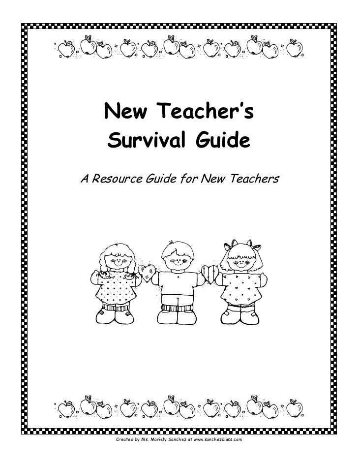 New Teacher's   Survival GuideA Resource Guide for New Teachers     Created by Ms. Mariely Sanchez at www.sanchezclass.com
