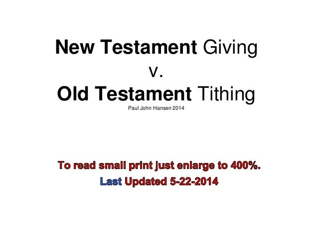 New Testament Giving v. Old Testament TithingPaul John Hansen 2014