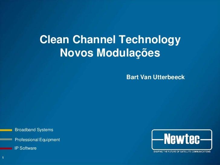 Newtec: Clean Channel Technology - Novos Modulações