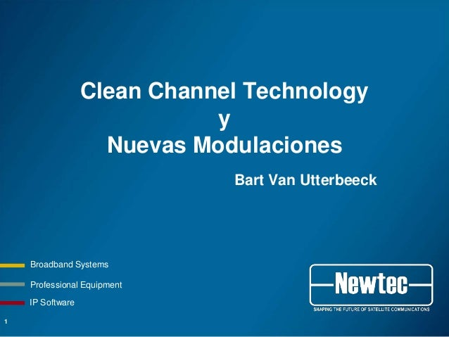 Clean Channel Technology                             y                    Nuevas Modulaciones                             ...