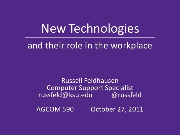New Technologies and their role in the workplace
