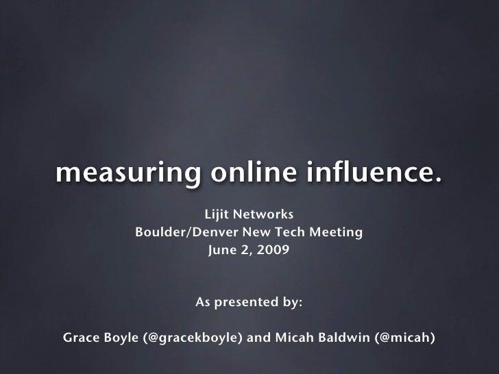 measuring online influence.                    Lijit Networks           Boulder/Denver New Tech Meeting                   ...