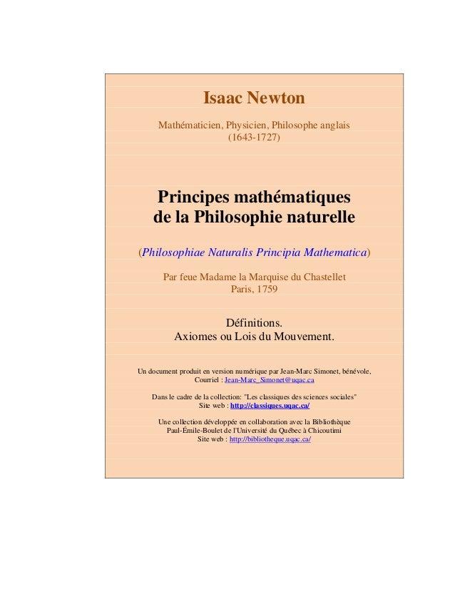 Isaac Newton  Mathématicien, Physicien, Philosophe anglais  (1643-1727)  Principes mathématiques  de la Philosophie nature...