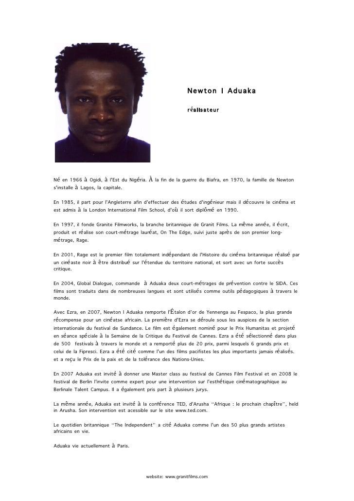Newton I Aduaka                                                           réalisateur     Né en 1966 à Ogidi, à l'Est du N...