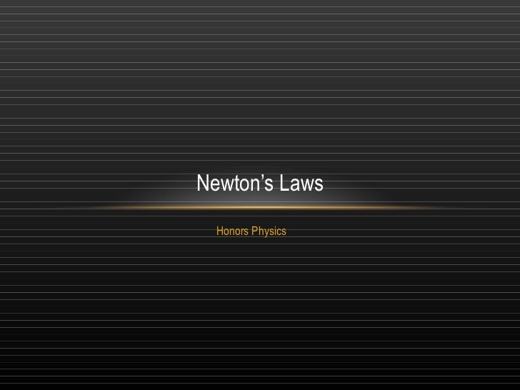 Honors Physics Newton's Laws
