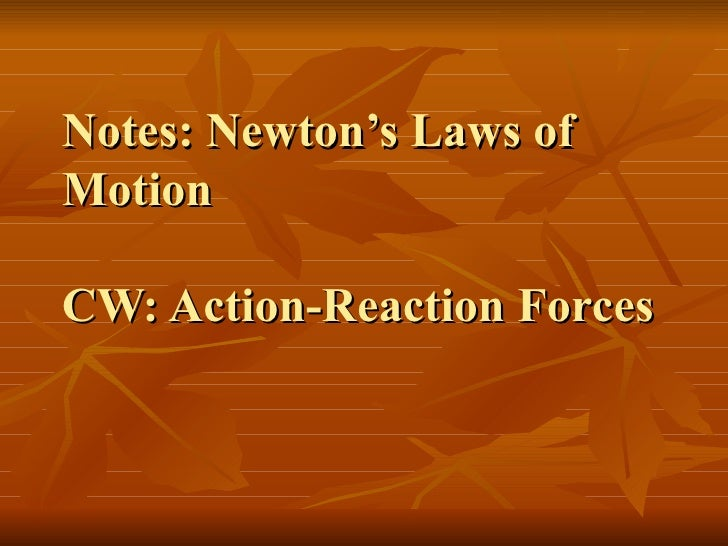 Notes: Newton's Laws of Motion CW: Action-Reaction Forces