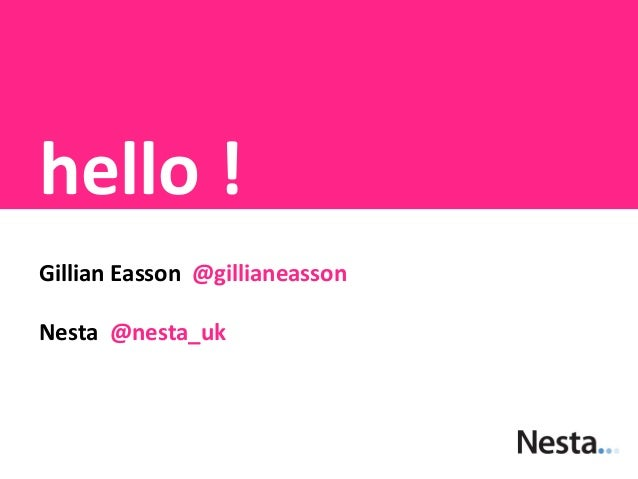 hello !Gillian Easson @gillianeassonNesta @nesta_uk