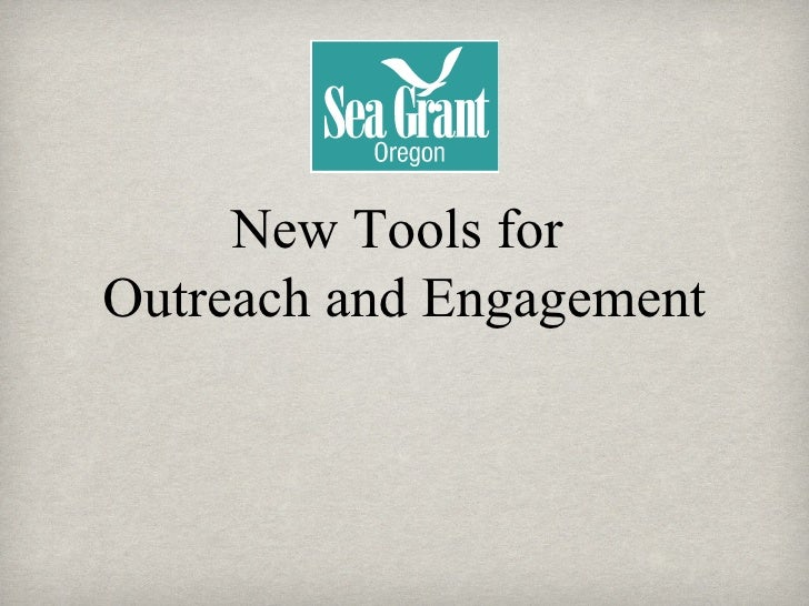 New Tools for  Outreach and Engagement