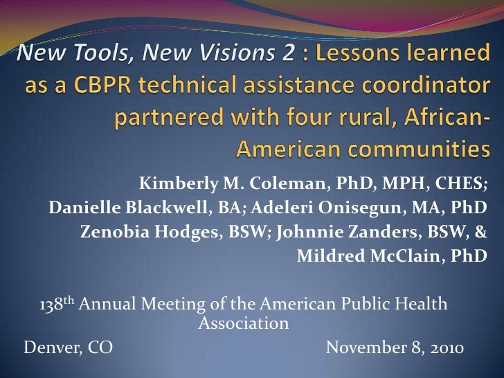 New Tools, New Visions 2 : Lessons learned as a CBPR technical assistance coordinator partnered with four rural, African-A...