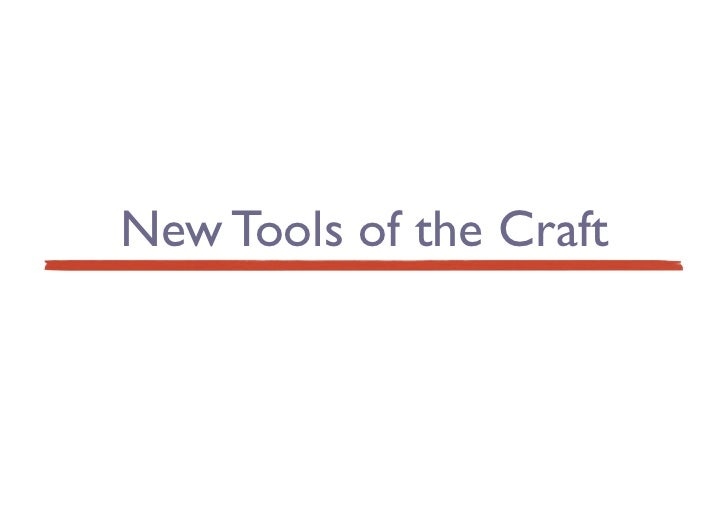 New Tools of the Craft