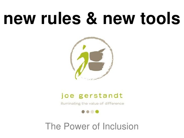 new rules & new tools    The Power of Inclusion
