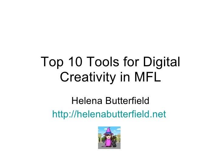 Top 10 Tools for Digital Creativity in MFL Helena Butterfield http://helenabutterfield.net
