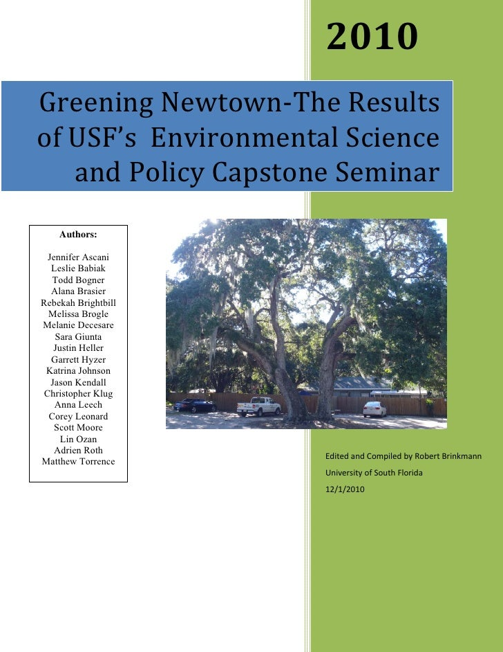2010 Greening Newtown‐The Results of USF's  Environmental Science    and Policy Capstone Seminar    Authors:  Jennifer Asc...