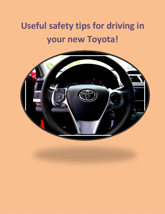 Useful safety tips for driving in your new Toyota!