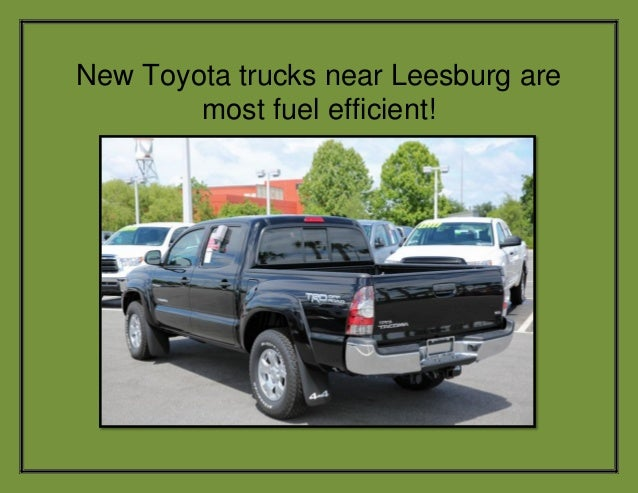 New Toyota trucks near Leesburg are most fuel efficient!
