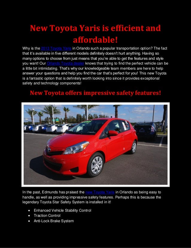 New Toyota Yaris is efficient and                affordable!Why is the 2013 Toyota Yaris in Orlando such a popular transpo...