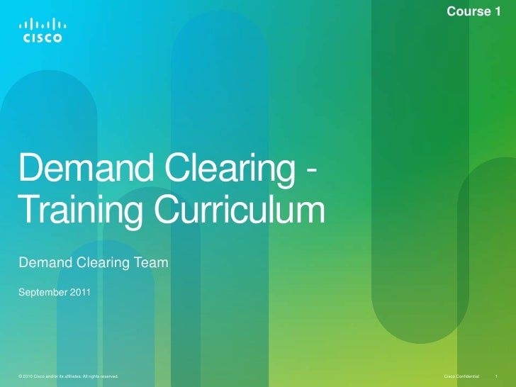 Demand Clearing -  Training Curriculum<br />Demand Clearing Team<br />Course 1<br />September2011<br />