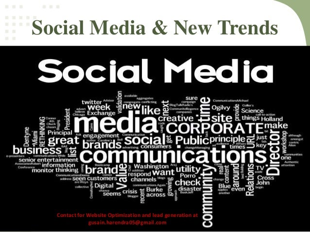 Social Media & New Trends Contact for Website Optimization and lead generation at gusain.harendra05@gmail.com