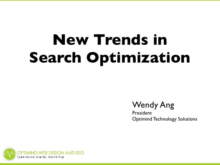 New Trends in Search Optimization              Wendy Ang             President             Optimind Technology Solutions