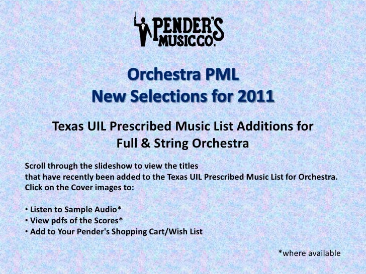Orchestra PML<br />New Selections for 2011<br />Texas UIL Prescribed Music List Additions for<br />Full & String Orchestra...