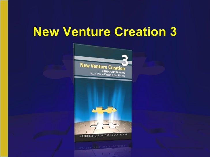 NCV 3 New Venture Creation Hands-On Support Slide Show - Module 3