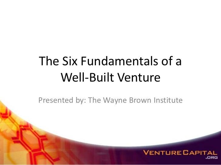 Six Fundamentals of a Well-Built Venture