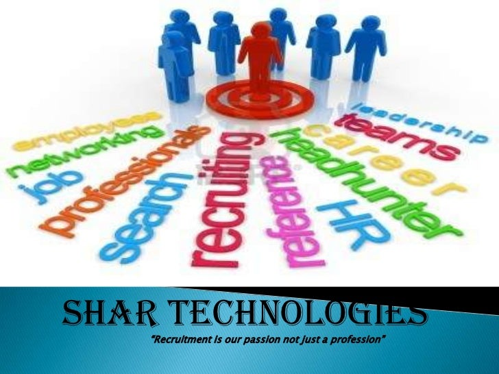 """SHAR TECHNOLOGIES    """"Recruitment is our passion not just a profession"""""""