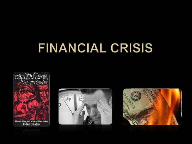 Financial crisis<br />
