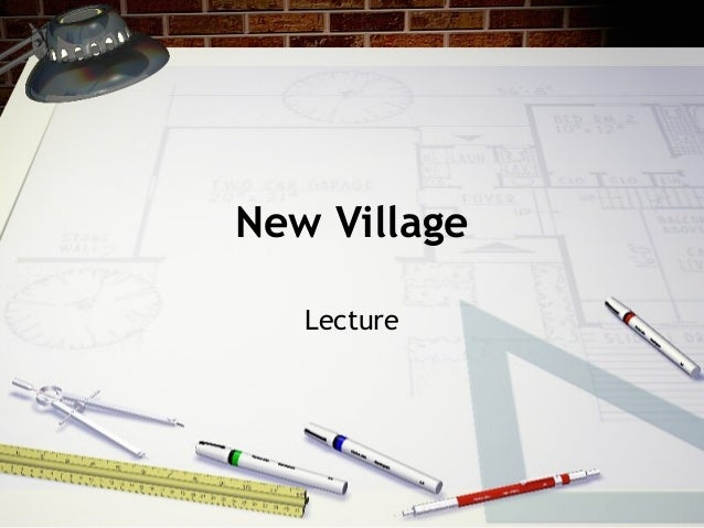 New Village   Lecture