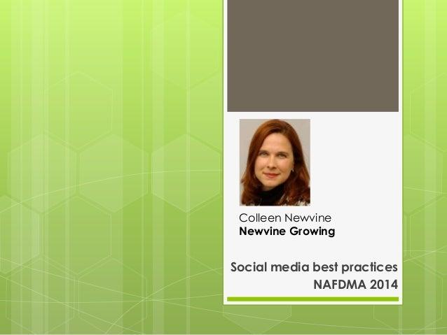 Colleen Newvine Newvine Growing  Social media best practices NAFDMA 2014
