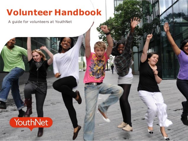 Volunteer Handbook A guide for volunteers at YouthNet