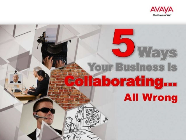 Ways  Your Business is  Collaborating…  All Wrong