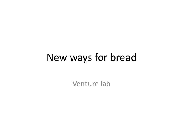New ways for bread     Venture lab