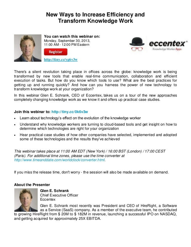 New Ways to Increase Efficiency and Transform Knowledge Work You can watch this webinar on: Monday, September 30, 2013, 11...