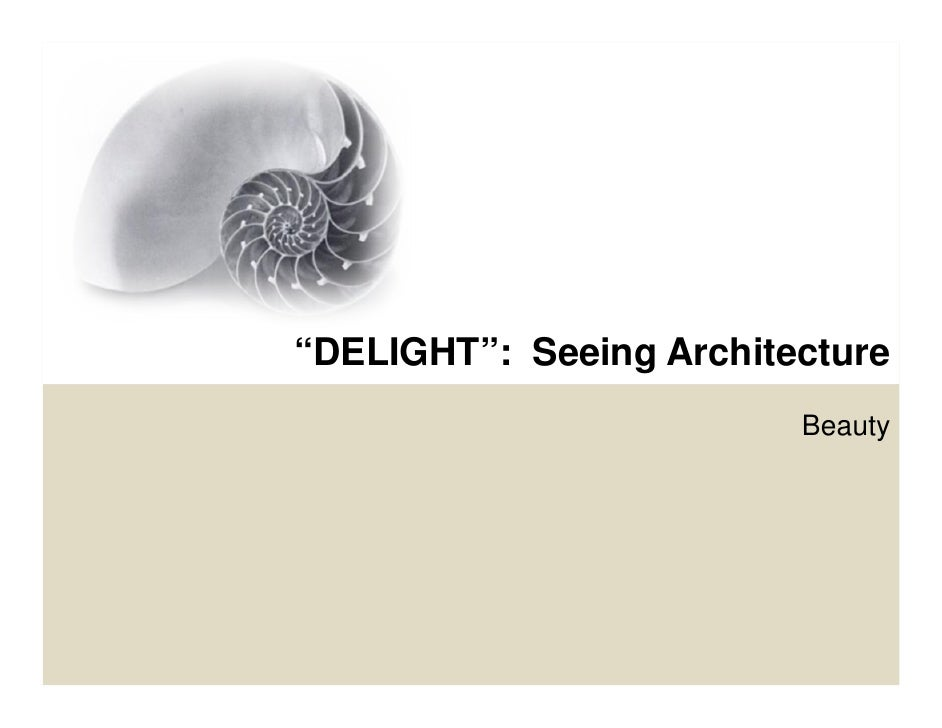 """""""DELIGHT"""": Seeing Architecture                         Beauty"""