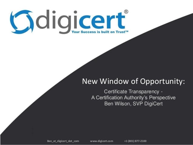 New Window of Opportunity:                                 Certificate Transparency -                            A Certifi...