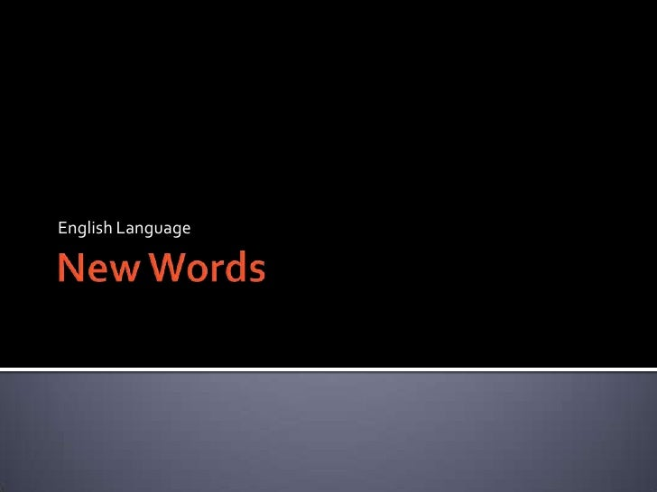 New Words<br />English Language<br />