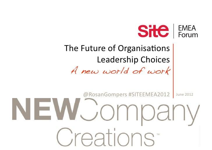 New World of Work | Rosan Gompers | SITEEMEA2012 juni 2012