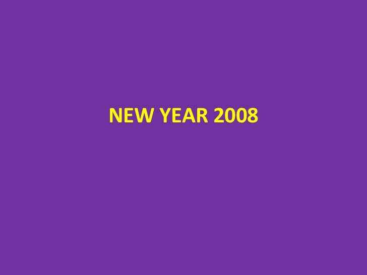 NEW YEAR 2008<br />