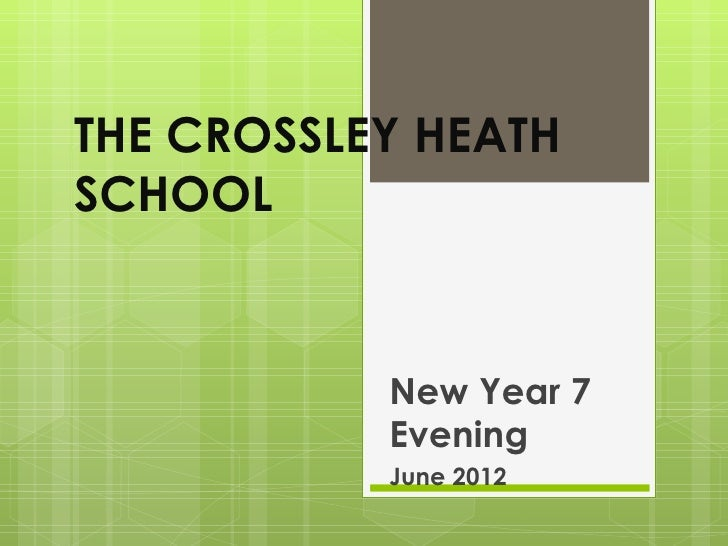 THE CROSSLEY HEATHSCHOOL           New Year 7           Evening           June 2012