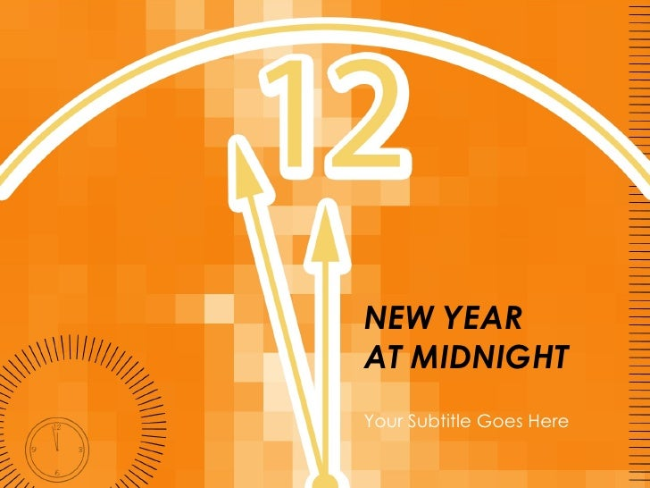NEW YEAR  AT MIDNIGHT Your Subtitle Goes Here