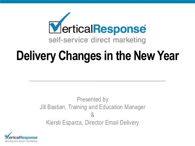 Delivery Changes in the New Year                      Presented by    Jill Bastian, Training and Education Manager        ...