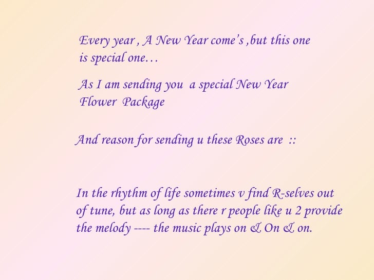 Every year , A New Year come's ,but this one is special one… As I am sending you  a special New Year Flower  Package   And...