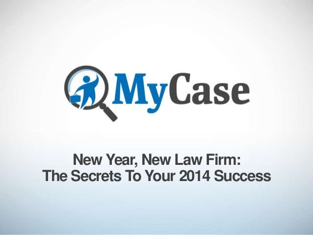 New Year, New Law Firm - Secrets To Your 2014 Success