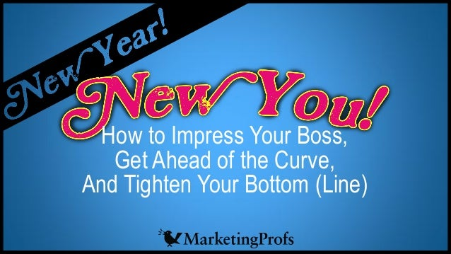 How to Impress Your Boss and Get Ahead of the Curve