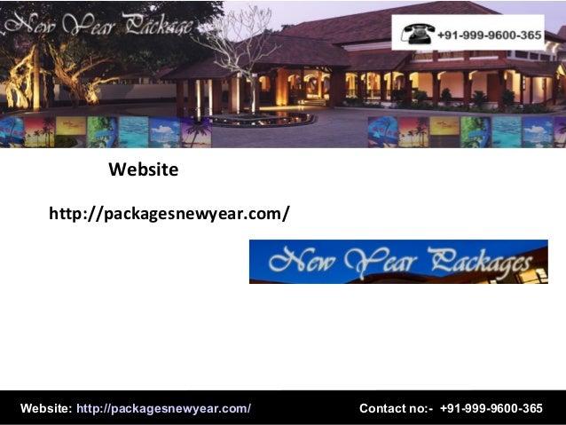Website http://packagesnewyear.com/  Website: http://packagesnewyear.com/  Contact no:- +91-999-9600-365