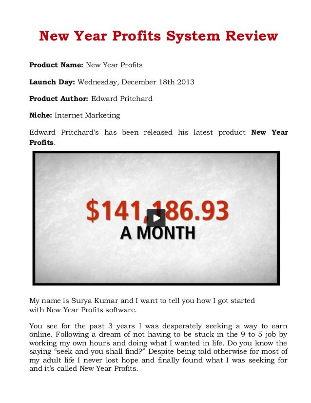New Year Profits System Review Product Name: New Year Profits Launch Day: Wednesday, December 18th 2013 Product Author: Ed...