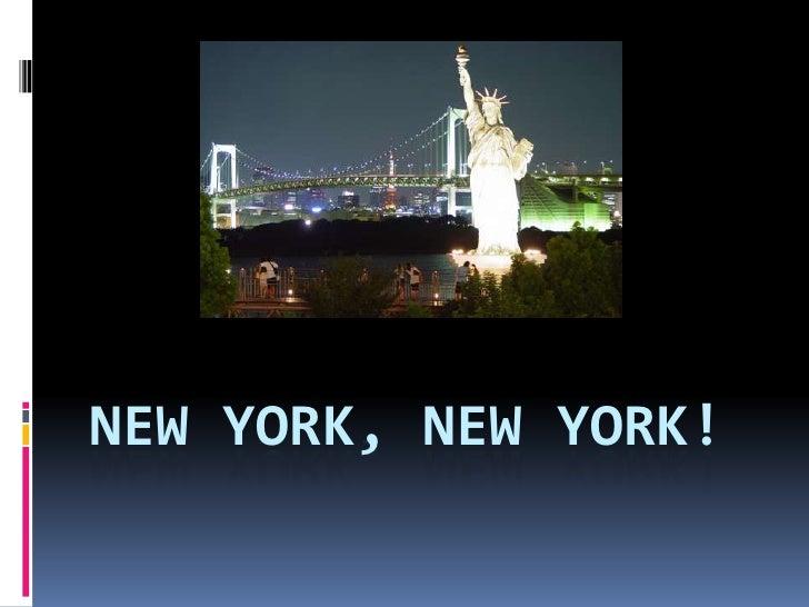 *New York