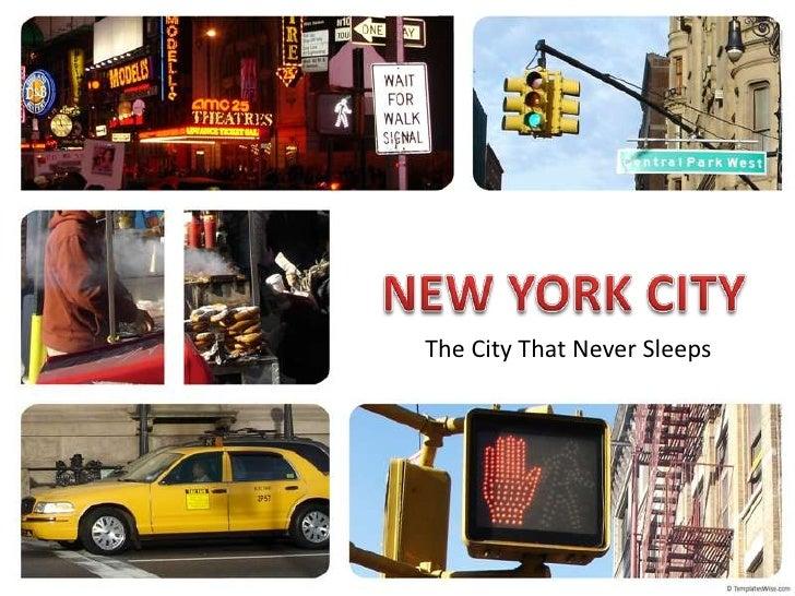 NEW YORK CITY<br />TheCityThatNeverSleeps<br />