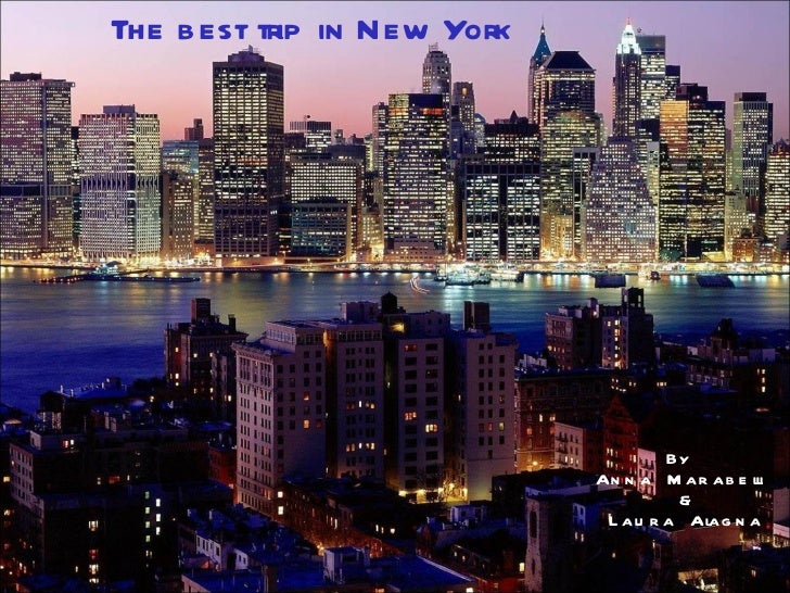 The best trip in New York By  Anna Marabelli  & Laura Alagna